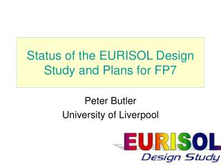 Status of the EURISOL Design Study and Plans for FP7