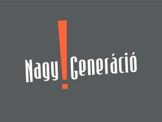 Nagy Generáció projekt: kommunikáció és/vagy virtuális közösségteremtés