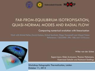 Far-from-equilibrium  isotropisation , quasi-normal modes and radial flow