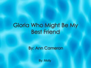 Gloria Who Might Be My Best Friend