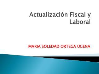 Actualizaci�n Fiscal y Laboral
