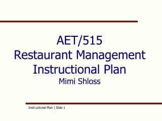 AET/515 Restaurant Management Instructional Plan  Mimi Shloss