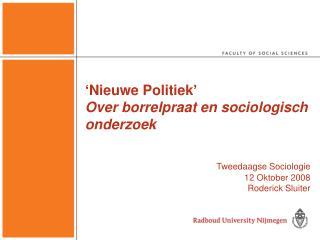 ' Nieuwe Politiek ' Over  borrelpraat  en  sociologisch onderzoek Tweedaagse Sociologie
