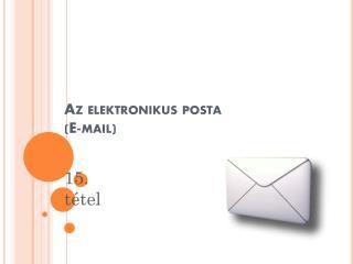 Az elektronikus posta (E-mail)