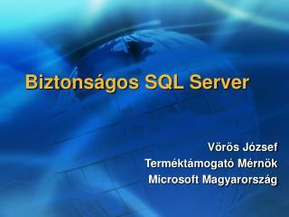 Biztons�gos  SQL Server