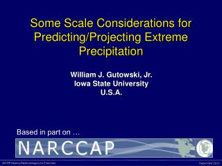 Some Scale Considerations for Predicting/Projecting Extreme Precipitation
