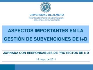UNIVERSIDAD DE ALMER�A VICERRECTORADO DE INVESTIGACION, DESARROLLO E INNOVACI�N