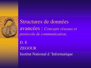 Structures de données avancées :  Concepts réseaux et protocole de communication.