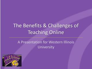 The Benefits & Challenges of Teaching Online