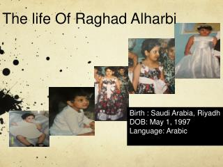 The life Of  Raghad Alharbi