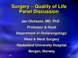 Surgery � Quality of Life Panel Discussion