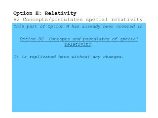 Option H: Relativity H2 Concepts/postulates special relativity
