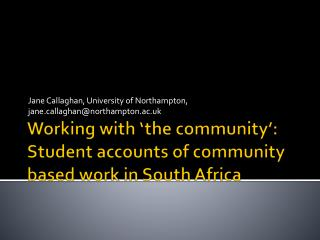 Working with 'the community': Student accounts of community based work in South Africa