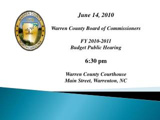 June 14, 2010 Warren County Board of Commissioners FY 2010-2011 Budget Public Hearing 6:30 pm