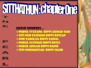 GROUP MEMBERS… NURUL SYAZANA  BINTI AHMAD SAID SITI NUR FASEHAH BINTI ROSLAN