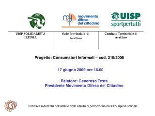 Progetto: Consumatori Informati  –  cod. 310/2008