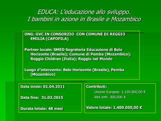 EDUCA: L'educazione allo sviluppo.  I bambini in azione in Brasile e Mozambico