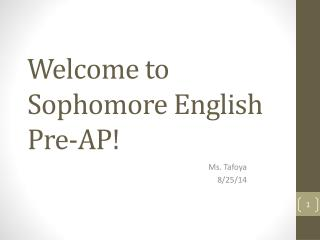 Welcome to Sophomore English  Pre-AP!