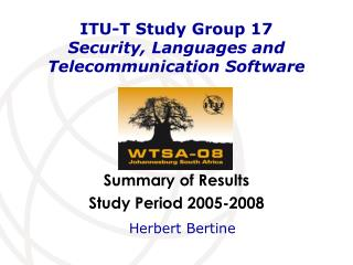 ITU-T Study Group 17 Security, Languages and Telecommunication Software