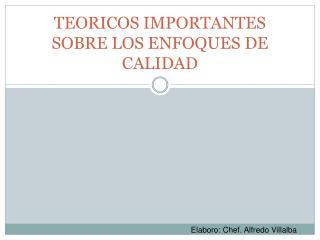 TEORICOS IMPORTANTES SOBRE LOS ENFOQUES DE CALIDAD