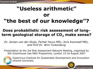 Dr. Jeroen van der Sluijs,  Ferhat Yavuz MSc, Joris Koorneef MSc, and Prof Dr. Wim Turkenburg