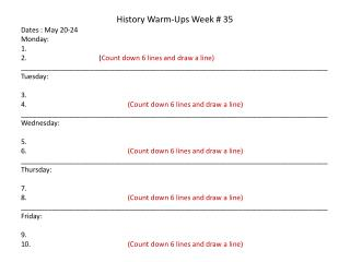 History Warm-Ups Week #  35 Dates :  May  20-24 Monday: 1.