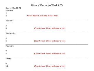 History Warm-Ups Week #  35 Dates :  May  20-24 Monday: 1.