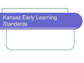 Kansas Early Learning Standards