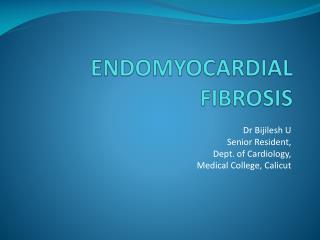 ENDOMYOCARDIAL FIBROSIS