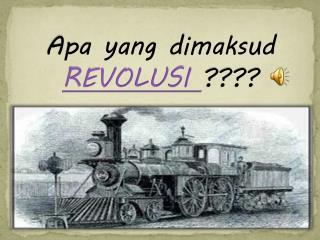 Apa yang dimaksud  REVOLUSI  ????
