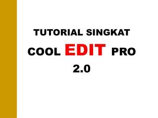 TUTORIAL SINGKAT COOL  EDIT PRO 2.0