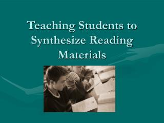 Teaching Students to Synthesize Reading Materials