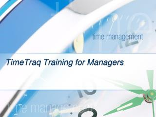 TimeTraq  Training for Managers