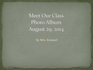 Meet Our Class Photo Album August 29, 2014