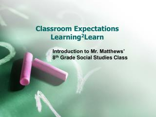 Classroom Expectations Learning 2 Learn