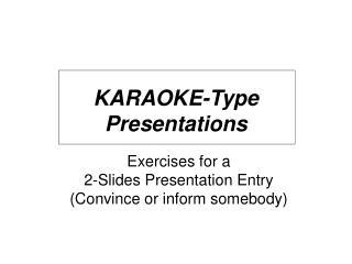 KARAOKE-Type Presentations