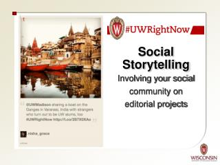 Social Storytelling Involving your social community on  editorial projects