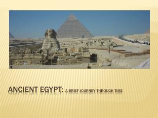 Ancient Egypt:  A Brief Journey through time