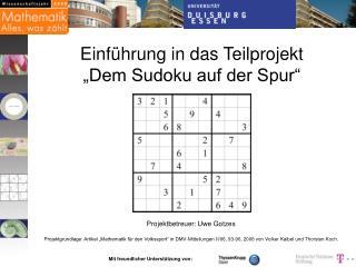 """Einführung in das Teilprojekt """"Dem Sudoku auf der Spur"""""""