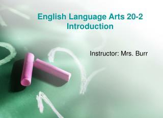 English Language Arts 20-2  Introduction