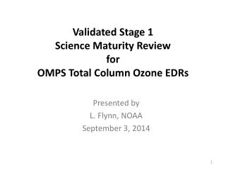 Validated Stage 1 Science Maturity Review  for  OMPS Total  Column Ozone  EDRs