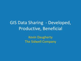 GIS Data Sharing  - Developed, Productive, Beneficial