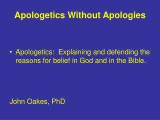 Apologetics Without Apologies