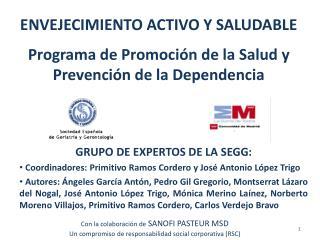 ENVEJECIMIENTO ACTIVO Y SALUDABLE Programa de Promoción de la Salud y Prevención de la Dependencia