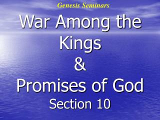 War Among the Kings  &  Promises of God Section 10