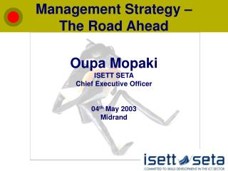 Management Strategy – The Road Ahead