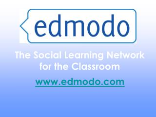 The Social Learning Network  for the Classroom