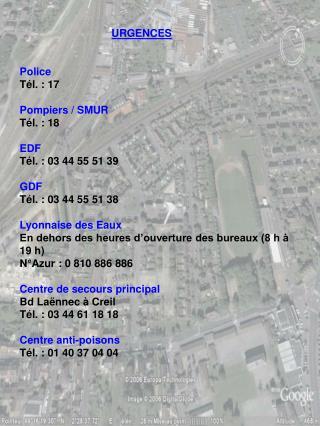 URGENCES Police Tél.: 17  Pompiers / SMUR Tél.: 18  EDF Tél.: 03 44 55 51 39