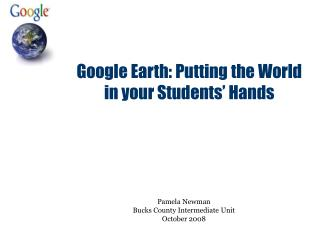 Google Earth: Putting the World in your Students� Hands