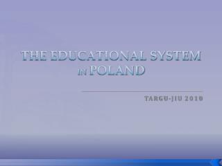 THE EDUCATIONAL SYSTEM  IN  POLAND